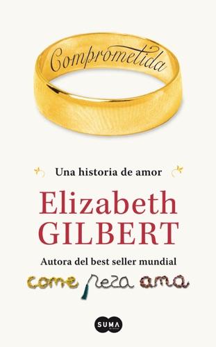 Elizabeth Gilbert - Comprometida