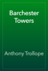 Anthony Trollope - Barchester Towers artwork