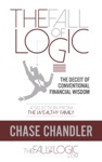 The Fall Of Logic The Deceit Of Conventional Financial Wisdom