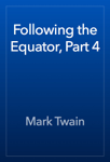 Following the Equator, Part 4