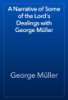 George Müller - A Narrative of Some of the Lord's Dealings with George Müller artwork