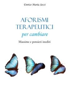 Aforismi terapeutici da Enrico Maria Secci