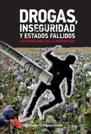 DROGAS, INSEGURIDAD Y ESTADOS FALLIDOS. LOS PROBLEMAS DE LA PROHIBICIóN