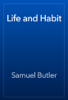 Samuel Butler - Life and Habit artwork