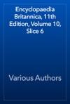 Encyclopaedia Britannica 11th Edition Volume 10 Slice 6