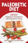 Paleobetic Diet Defeat Diabetes And Prediabetes With Paleolithic Eating