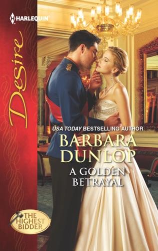 Barbara Dunlop - A Golden Betrayal