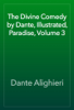 Dante Alighieri - The Divine Comedy by Dante, Illustrated, Paradise, Volume 3 artwork