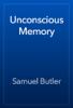 Samuel Butler - Unconscious Memory artwork
