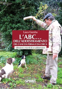 L'ABC... dell'addestramento del cane da ferma e da cerca Book Cover