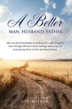A Better Man, Husband, Father