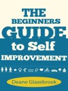 The Beginners Guide To Self Improvement