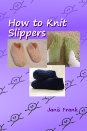 How to Knit Slippers read online