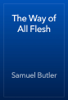 Samuel Butler - The Way of All Flesh artwork