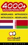 4000 Nederlands - WitRussisch WitRussisch - Nederlands Woordenschat