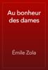 Г‰mile Zola - Au bonheur des dames artwork