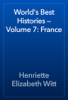 Henriette Elizabeth Witt - World's Best Histories — Volume 7: France artwork