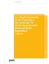 Ley Reglamentaria De La Fracci N V Del Art Culo 76 De La Constituci N General De La Rep Blica