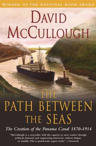 David McCullough - The Path Between the Seas
