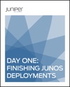 Day One Finishing Junos Deployments