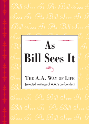 As Bill Sees It - AA World Services, Inc. book