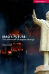Iraqs Future The Aftermath Of Regime Change