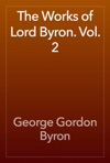 The Works Of Lord Byron Vol 2