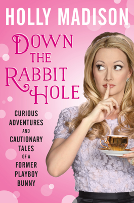 Down the Rabbit Hole - Holly Madison book