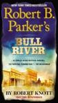 Robert B Parkers Bull River