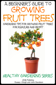 A Beginner's Guide to Growing Fruit Trees