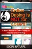 Online Dating Is NOT for Losers!: A Man's Manual to Online Dating to Find the One or Hookup