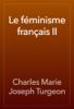 Charles Marie Joseph Turgeon - Le féminisme français II artwork