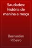 Bernardim Ribeiro - Saudades: história de menina e moça artwork