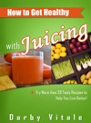 How To Get Healthy With Juicing