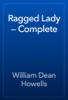 William Dean Howells - Ragged Lady — Complete artwork