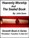 Heavenly Worship And The Sealed Book Seventh Book In Series Revelation Transition To New Era