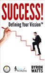Success Defining Your Vission