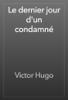 Victor Hugo - Le dernier jour d'un condamnГ© artwork