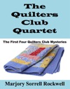 The Quilters Club Quartet The First Four Quilters Club Mysteries
