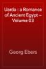 Georg Ebers - Uarda : a Romance of Ancient Egypt — Volume 03 artwork