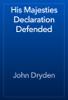 John Dryden - His Majesties Declaration Defended artwork