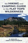 The Hiking And Camping Guide To Colorados Flat Tops Wilderness