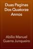 AbГlio Manuel Guerra Junqueiro - Duas Paginas Dos Quatorze Annos жЏ'ењ–