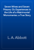L. A. Abbott - Seven Wives and Seven Prisons; Or, Experiences in the Life of a Matrimonial Monomaniac. a True Story artwork