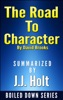 The Road to Character by David Brooks….Summarized
