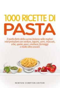 1000 ricette di pasta da AA.VV.