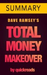 Total Money Makeover Classic Edition By Dave Ramsey -- Summary  Analysis