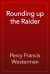 Rounding Up The Raider