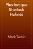 Mark Twain - Plus fort que Sherlock Holmès 앨범 사진