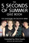 The 5 Seconds Of Summer Quiz Book
